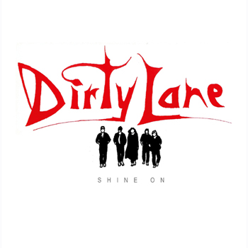 DIRTY LANE - SHINE ON