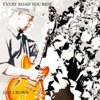 LUZ CROWN-EVERY ROAD YOU RIDE
